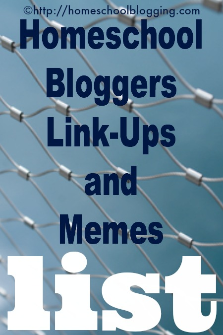 Homeschool Bloggers Link Ups and Memes List - find a fit for your blog and link up! #hsbloggers