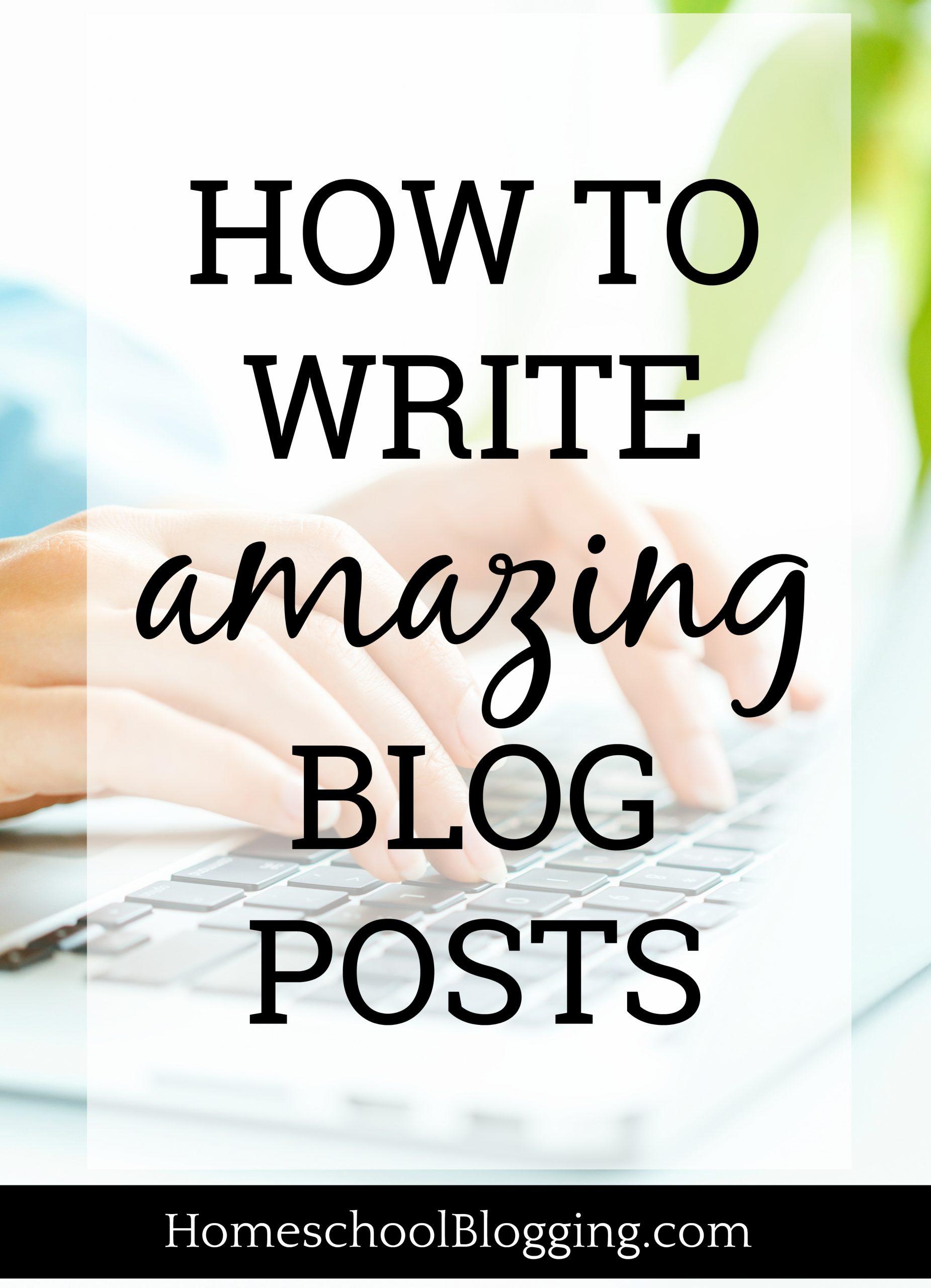 How To Write Amazing Blog Posts