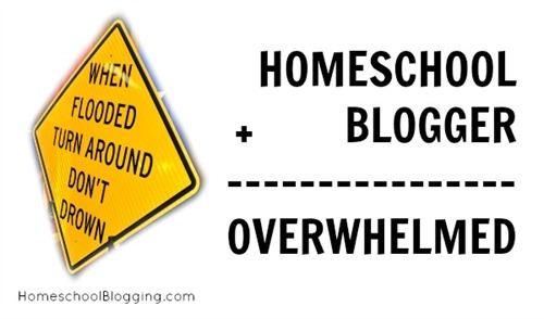 Homeschool + Blogger = Overwhelmed   HomeschoolBlogging.com