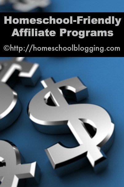 Homeschool-Friendly Affiliate Programs to help you monetize your website from #Homeschool Blogging #hsbloggers