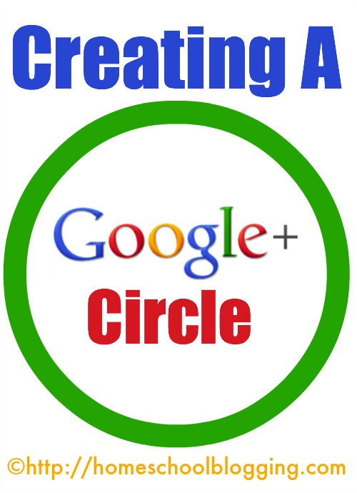 Creating a Circle on Google Plus - Step by Step directions with pictures. #hsbloggers