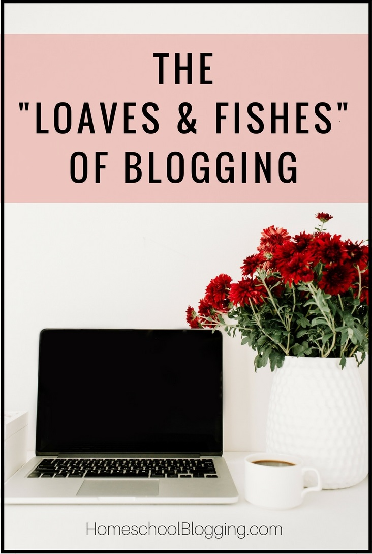 The Loaves and Fishes of Blogging: Encouragement for Christian Bloggers