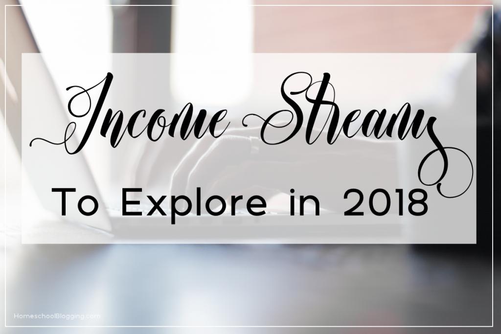 Income Streams to Explore in 2018